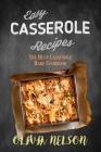 Easy Casserole Recipes: The Best Casserole Bake Cookbook Cover Image