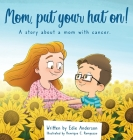 Mom, put your hat on! Cover Image