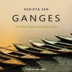 Ganges Lib/E: The Many Pasts of an Indian River Cover Image