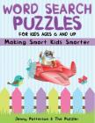 Word Search Puzzles for Kids Ages 6 and Up: Making Smart Kids Smarter Cover Image