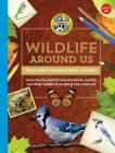 Ranger Rick's Wildlife Around Us Field Guide & Drawing Book: Volume 1: Learn How to Identify and Draw Birds, Insects, and Other Wildlife from the Grea Cover Image