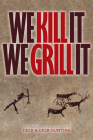 We Kill It We Grill It Cover Image