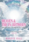 Heaven and the In-Between: What Happens After We Die Through the Eyes of a Medium Cover Image
