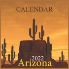 Arizona Calendar 2022: Arizona Wild and Scenic Calendar 2021 USA United States of America Southwest State Nature12 Months Cover Image
