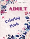 Adult Coloring Book: A Gorgeous Mandala and Flowers Designs Stress Relieving Cover Image