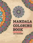 Mandala Coloring Book 120 Designs: For Adults Relaxation with Thick Artist Quality Paper Meditation And Happiness Cover Image