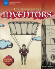 The Renaissance Inventors: With History Projects for Kids (Renaissance for Kids) Cover Image