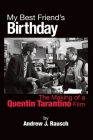 My Best Friend's Birthday: The Making of a Quentin Tarantino Film Cover Image