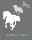 My Model Horse Collection: Inventory Guide and Reference Book for Model Horse Collectors Cover Image