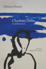 Charlotte Delbo: A Life Reclaimed Cover Image
