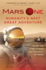 Mars One: Humanity's Next Great Adventure: Inside the First Human Settlement on Mars Cover Image