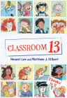 Classroom 13: 3 Books in 1! Cover Image