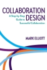Collaboration Design: A step-by-step guide to successful collaboration Cover Image