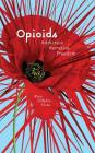 Opioids: Addiction, Narrative, Freedom Cover Image