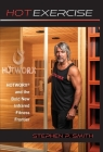 Hot Exercise: HOTWORX and the Bold New Infrared Fitness Frontier Cover Image