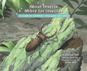 About Insects / Sobre Los Insectos: A Guide for Children / Una Guía Para Niños (About... #18) Cover Image