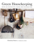 Green Housekeeping: Recipes and solutions for a cleaner, more sustainable home Cover Image