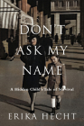 Don't Ask My Name: A Hidden Child's Tale of Survival Cover Image