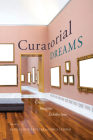 Curatorial Dreams: Critics Imagine Exhibitions Cover Image