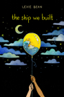 The Ship We Built Cover Image