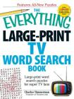 The Everything Large-Print TV Word Search Book: Large-print word search puzzles for super TV fans (Everything®) Cover Image