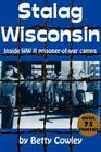 Stalag Wisconsin: Inside WW II Prisoner-Of-War Camps Cover Image