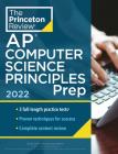 Princeton Review AP Computer Science Principles Prep, 2022: 3 Practice Tests + Complete Content Review + Strategies & Techniques (College Test Preparation) Cover Image