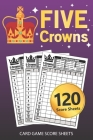 Five Crowns Card Game Score Sheets: POCKET SIZE Personal Score Sheets Five Crowns Score Book Cover Image