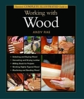 Taunton's Complete Illustrated Guide to Working with Wood Cover Image