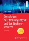 Grundlagen Der Strahlungsphysik Und Des Strahlenschutzes Cover Image