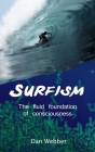Surfism: The fluid foundation of consciousness Cover Image
