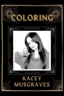 Coloring Kacey Musgraves: An Adventure and Fantastic 2021 Coloring Book Cover Image