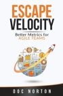 Escape Velocity: Better Metrics for Agile Teams Cover Image