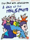 The Dad with 10 Children: A Day at the Museum (Big Picture Books) Cover Image