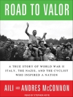 Road to Valor: A True Story of World War II Italy, the Nazis, and the Cyclist Who Inspired a Nation Cover Image