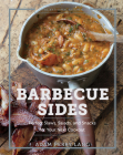 The Artisanal Kitchen: Barbecue Sides: Perfect Slaws, Salads, and Snacks for Your Next Cookout Cover Image