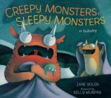 Creepy Monsters, Sleepy Monsters Cover Image