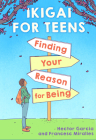 Ikigai for Teens: Finding Your Reason for Being Cover Image
