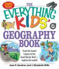 The Everything Kids' Geography Book: From the Grand Canyon to the Great Barrier Reef - explore the world! (Everything® Kids) Cover Image