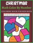 Christmas Math Color By Number Coloring Book For Kids boys: Math color by number Coloring Books For Boys Activity Learning Work best gift 2020 Cover Image
