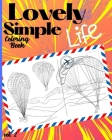 Lovely Simple Life Coloring Book: Fun, Easy and Relaxing Coloring Pages with Animals, Houses, Nature Scenes and Ordinary People Cover Image