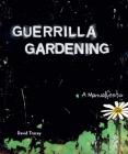 Guerrilla Gardening: A Manualfesto Cover Image