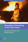 Wang Bing's Filmmaking of the China Dream: Narratives, Witnesses and Marginal Spaces Cover Image