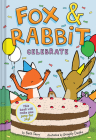 Fox & Rabbit Celebrate (Fox & Rabbit Book #3) Cover Image