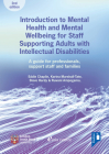 Introduction to Mental Health and Mental Well-being for Staff Supporting Adults with Intellectual Disabilities: A Guide for Professionals, Support Staff and Families Cover Image