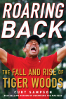 Roaring Back: The Fall and Rise of Tiger Woods Cover Image