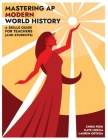 Mastering AP Modern World History: A Skills Guide for Teachers (and Students) Cover Image