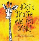 Does A Giraffe Ever Feel Small? Cover Image