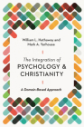 The Integration of Psychology and Christianity: A Domain-Based Approach (Christian Association for Psychological Studies Books) Cover Image