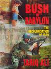 Bush in Babylon: The Recolonisation of Iraq Cover Image